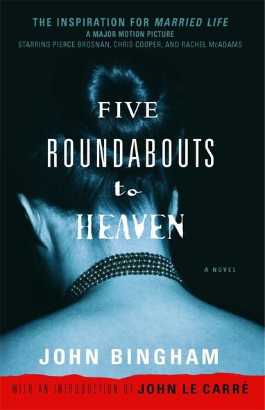 Five Roundabouts to Heaven : A Novel