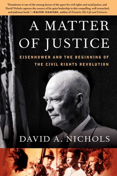 A Matter of Justice : Eisenhower and the Beginning of the Civil Rights Revolution
