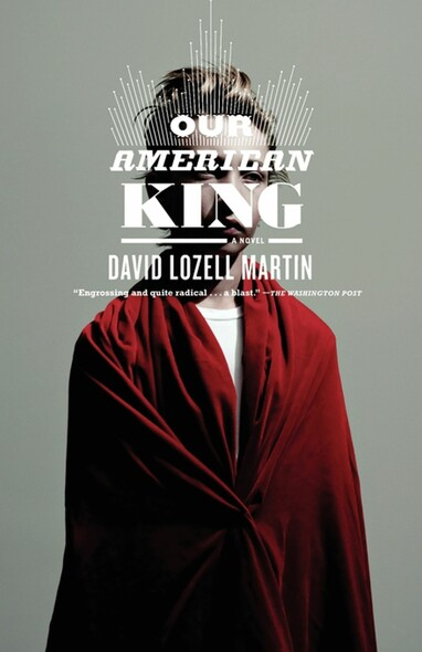 Our American King : A Novel
