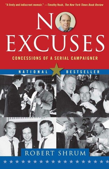 No Excuses : Concessions of a Serial Campaigner