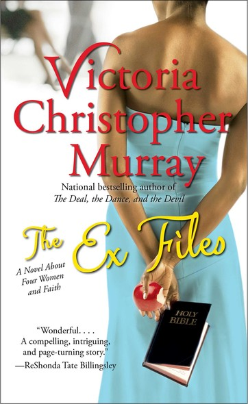 The Ex Files : A Novel About Four Women and Faith