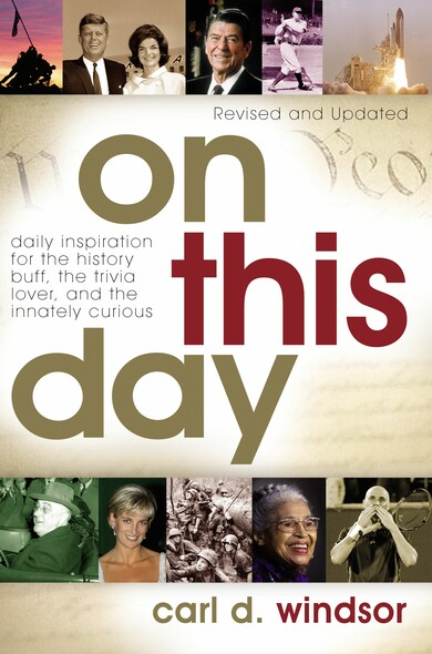 On This Day : Daily Inspiration for the History Buff, the Trivia Lover, and the Innately Curious