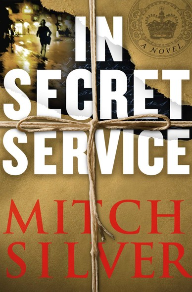 In Secret Service : A Novel