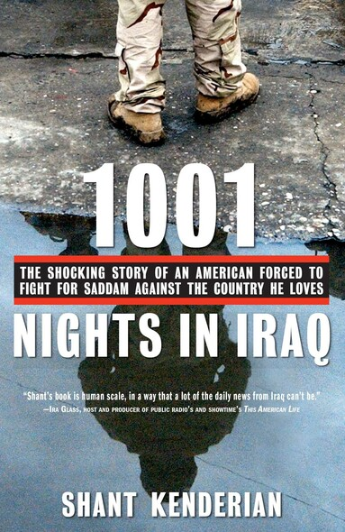 1001 Nights in Iraq : The Shocking Story of an American Forced to Fight for Saddam Against the Country He Loves