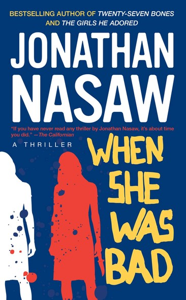 When She Was Bad : A Thriller