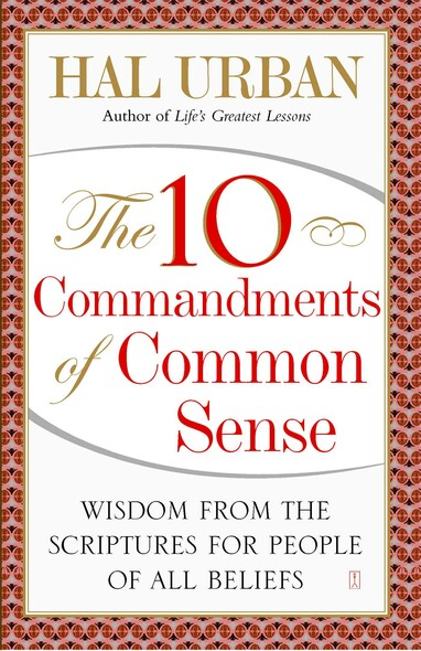 The 10 Commandments of Common Sense : Wisdom from the Scriptures for People of All Beliefs