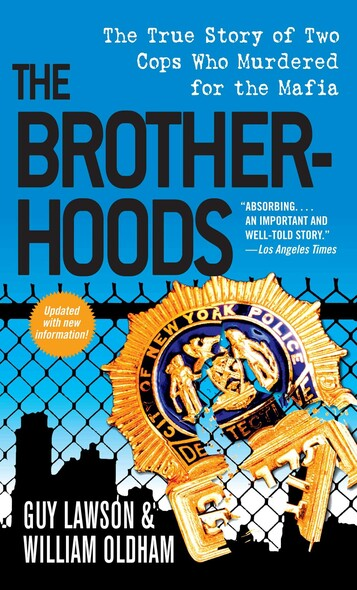 The Brotherhoods : The True Story of Two Cops Who Murdered for the Mafia