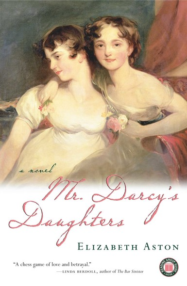 Mr. Darcy's Daughters : A Novel