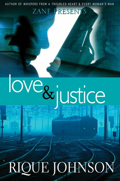 Love and Justice : A Novel