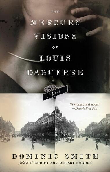 The Mercury Visions of Louis Daguerre : A Novel