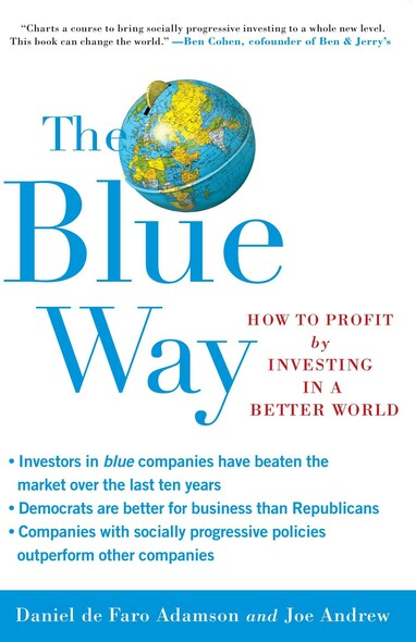 The Blue Way : How to Profit by Investing in a Better World