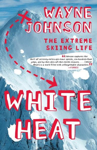White Heat : The Extreme Skiing Life