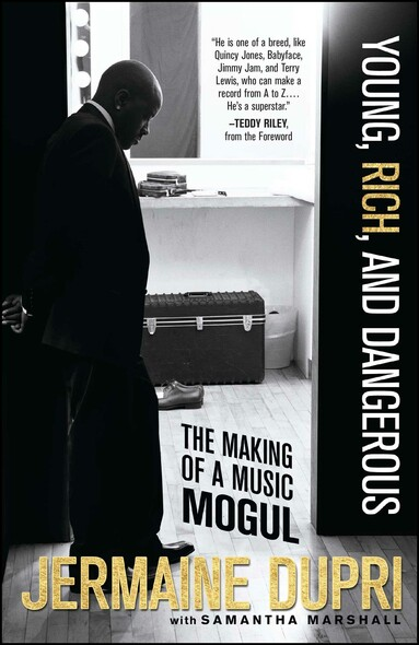 Young, Rich, and Dangerous : The Making of a Music Mogul