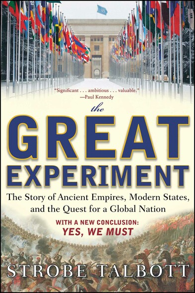 The Great Experiment : The Story of Ancient Empires, Modern States, and the Quest for a Global Nation