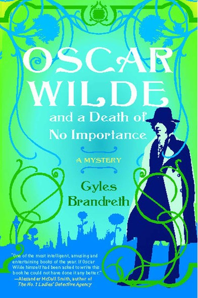 Oscar Wilde and a Death of No Importance : A Mystery