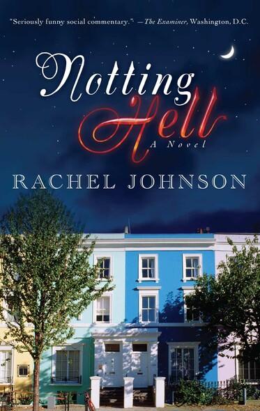 Notting Hell : A Novel