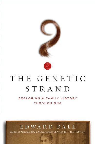 The Genetic Strand : Exploring a Family History Through DNA