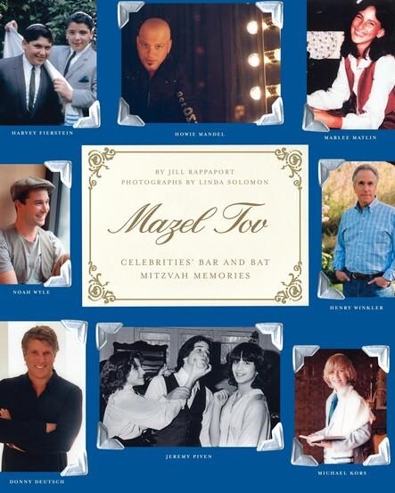 Mazel Tov : Celebrities' Bar and Bat Mitzvah Memories