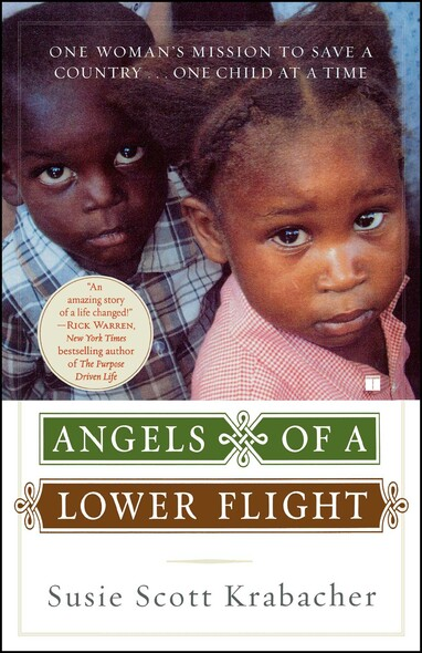 Angels of a Lower Flight : One Woman's Mission to Save a Country . . . One Child at a Time
