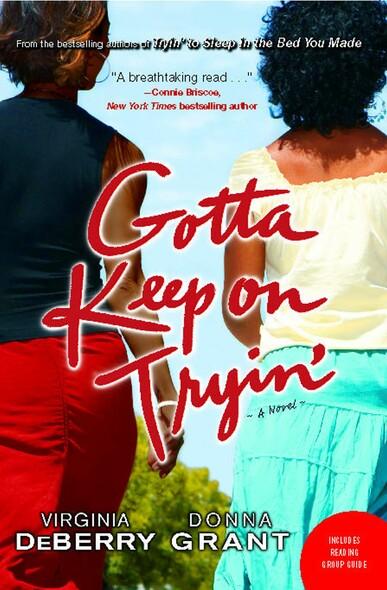 Gotta Keep on Tryin' : A Novel