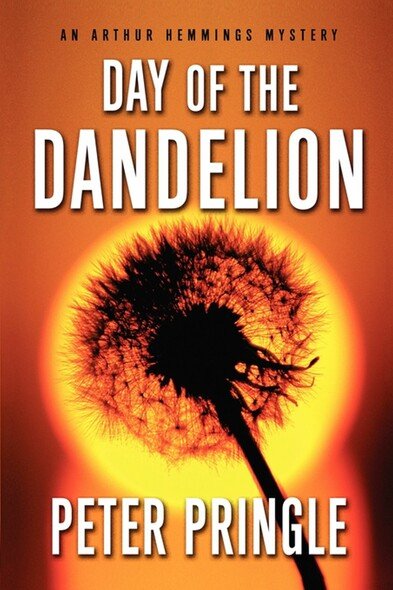 Day of the Dandelion : An Arthur Hemmings Mystery
