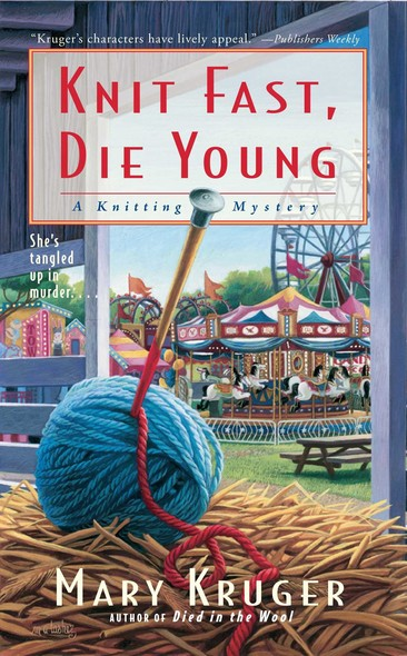 Knit Fast, Die Young : A Knitting Mystery