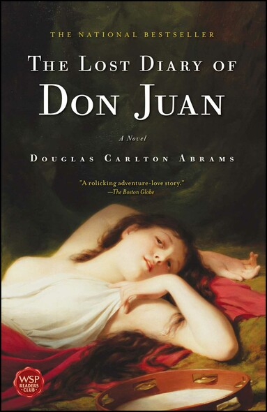 The Lost Diary of Don Juan : An Account of the True Arts of Passion and the Perilous Adventure of Love