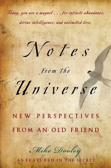 Notes from the Universe : New Perspectives from an Old Friend