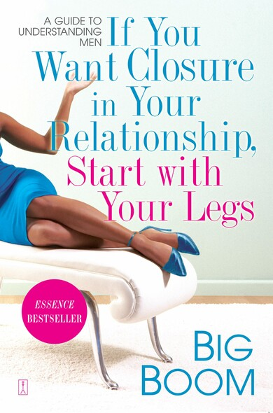 If You Want Closure in Your Relationship, Start with Your Legs : A Guide to Understanding Men