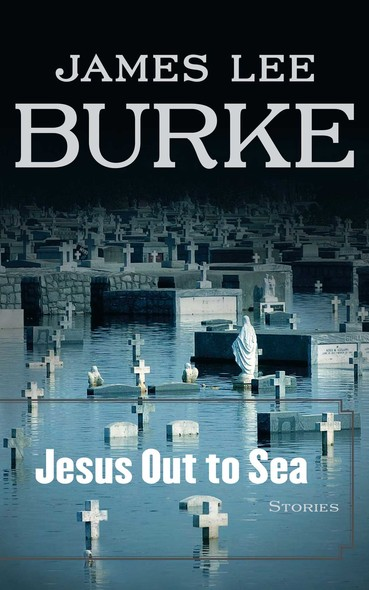 Jesus Out to Sea : Stories