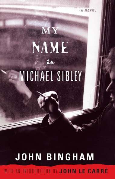 My Name is Michael Sibley : A Novel