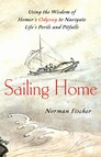Sailing Home : Using Homer's Odyssey to Navigate Life's Perils and Pitfalls