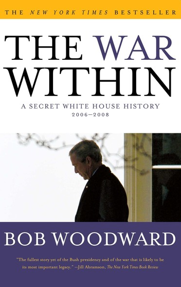 The War Within : A Secret White House History 2006-2008