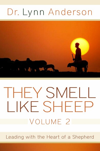 They Smell Like Sheep, Volume 2 : Leading with the Heart of a Shepherd