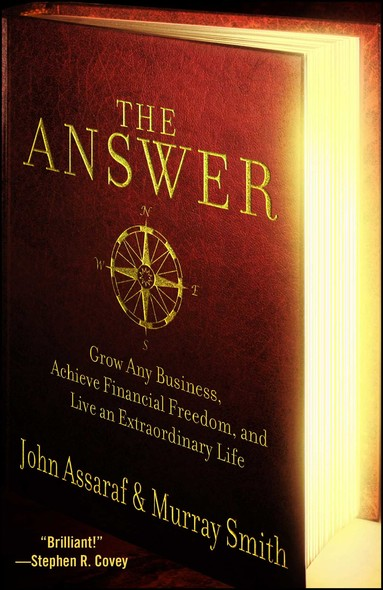 The Answer : Grow Any Business, Achieve Financial Freedom, and Live an Extraordinary Life