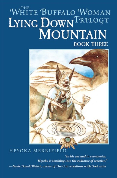 Lying Down Mountain : Book Three in the White Buffalo Woman Trilogy