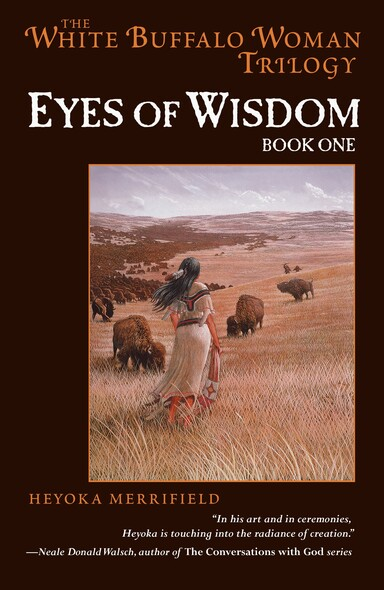 Eyes of Wisdom : Book One in the White Buffalo Woman Trilogy