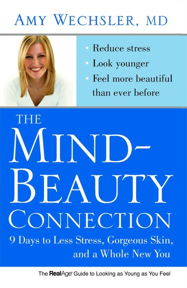 The Mind-Beauty Connection : 9 Days to Reverse Stress Aging and Reveal More Youthful, Beautiful Skin