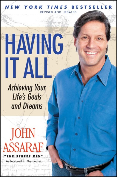 Having It All : Achieving Your Life's Goals and Dreams