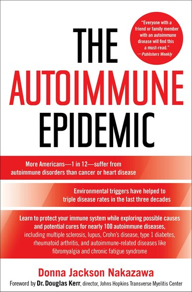 The Autoimmune Epidemic : Bodies Gone Haywire in a World Out of Balance--and the Cutting-Edge Science that Promises Hope