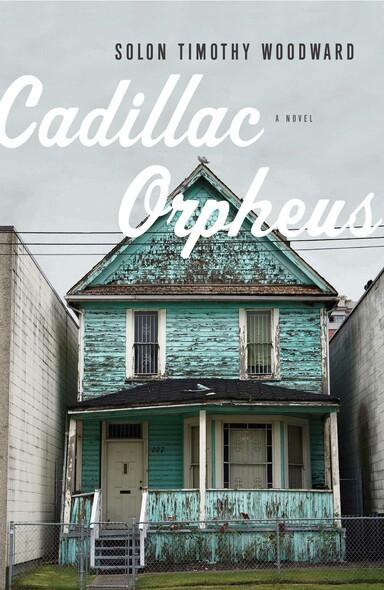 Cadillac Orpheus : A Novel