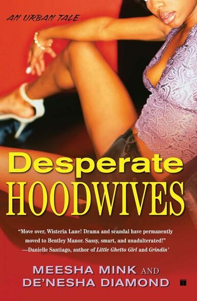 Desperate Hoodwives : An Urban Tale