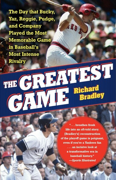The Greatest Game : The Yankees, the Red Sox, and the Playoff of '78