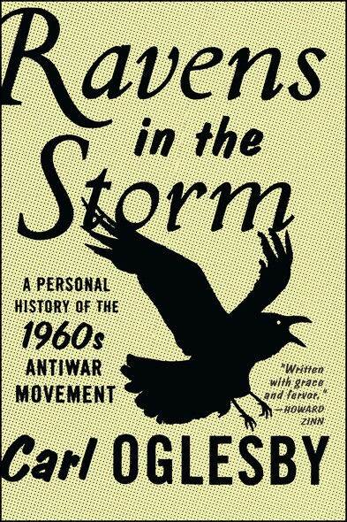 Ravens in the Storm : A Personal History of the 1960s Anti-War Movement