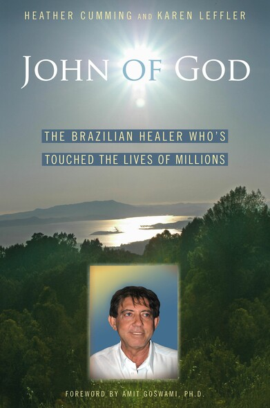John of God : The Brazilian Healer Who's Touched the Lives of Millions