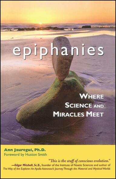 Epiphanies : Where Science and Miracles Meet