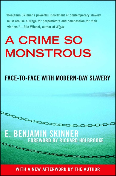 A Crime So Monstrous : Face-to-Face with Modern-Day Slavery