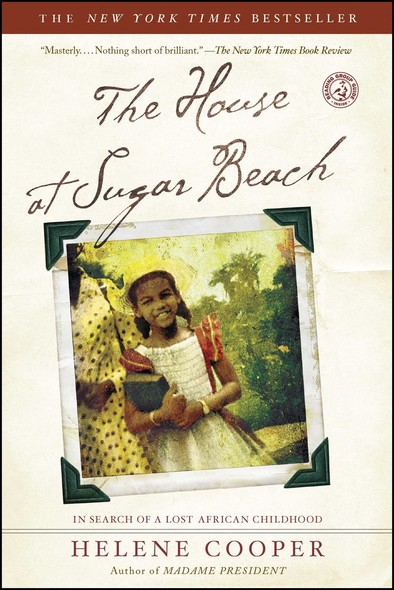 The House at Sugar Beach : In Search of a Lost African Childhood