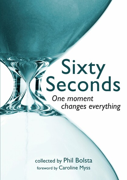 Sixty Seconds : One Moment Changes Everything