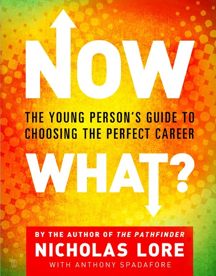 Now What? : The Young Person's Guide to Choosing the Perfect Career